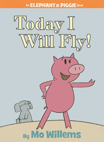 http://www.bookdepository.co.uk/Today-I-Will-Fly-Elephant-Piggie-Book-Mo-Willems/9781423102953