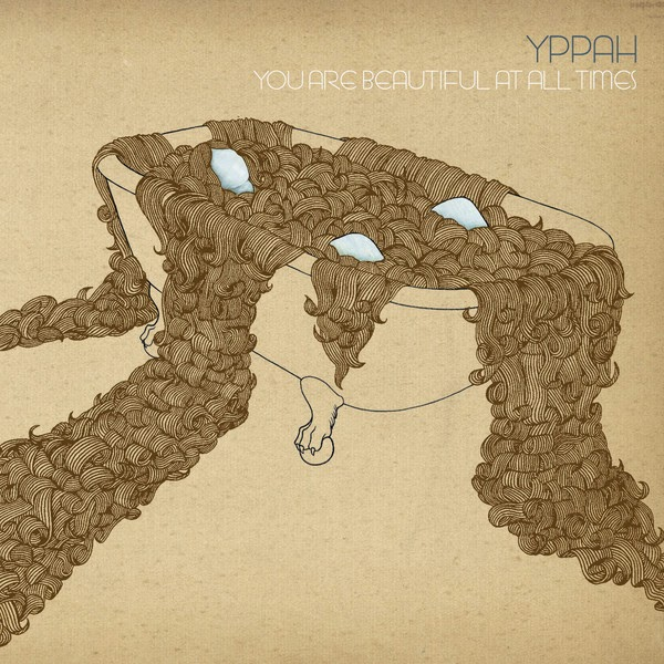Yppah - You Are Beautiful At All Times Cover