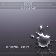 Unwritten Script | K-KVADRAT project by Klimkovsky & Kolesnikov