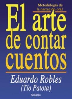 EL ARTE DE CONTAR CUENTOS -EDUARDO ROBLES