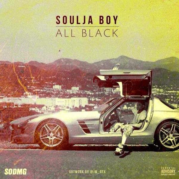 Soulja Boy Tell 'Em - All Black - EP Cover