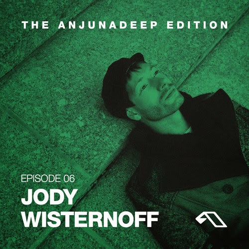 The Anjunadeep Edition 06 - Jody Wisternoff