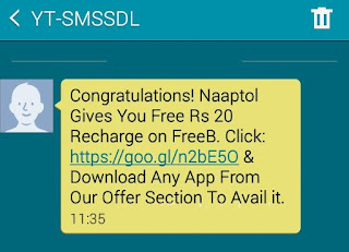 hi everbody here is awesome recharge offer for andriod user by just sending a sms .here you can earn talktime free by just downloading a app.you can earn more recharge by refering app to friends .free recharge online instansly by download a app.this offer is by naaptol and freeb.send a sms you will get the following sms (pic) follow the link it will redirected to playstore download the app . in offer section download any app and you will get free recharge of 20 rs you can earn more free recharge in offer section