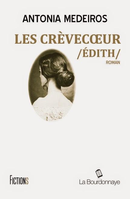 Les Crèvecoeur - Edith (T1) - Antonia de Medeiros