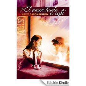 El amor huele a cafe nieves garcía bautista novela romántica