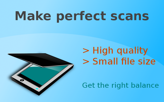 High quality scanning vs. small file size