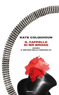 Il cappello di Mr Briggs ovvero il mistero della carrozza 69 (Kate Colquhoun)