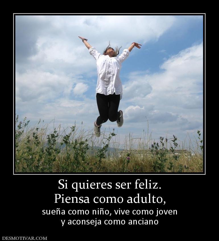 Si quieres ser feliz... - Escuela para Aprender a ser Feliz