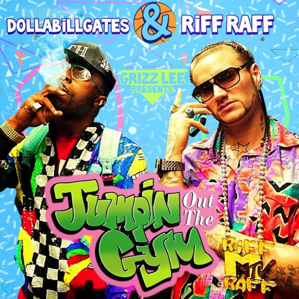 Riff Raff & DollaBillGates - Jumpin' out the Gym  Cover
