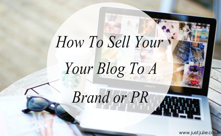 How To Sell Your Blog To A Brand or PR