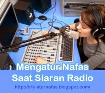Mengatur Nafas Saat Siaran Radio