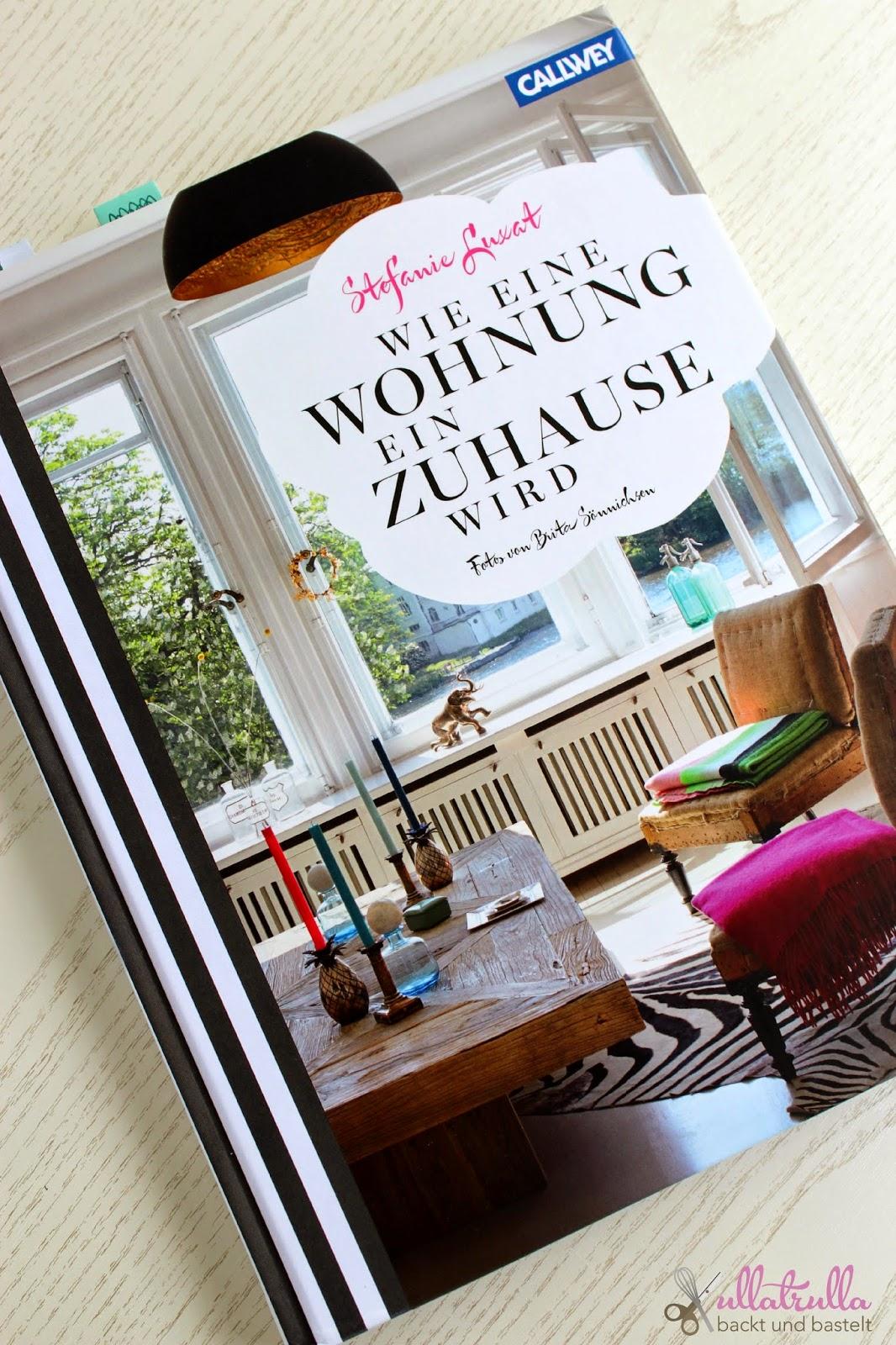 ullatrulla backt und bastelt wie eine wohnung ein zuhause wird von stefanie luxat buchrezension. Black Bedroom Furniture Sets. Home Design Ideas