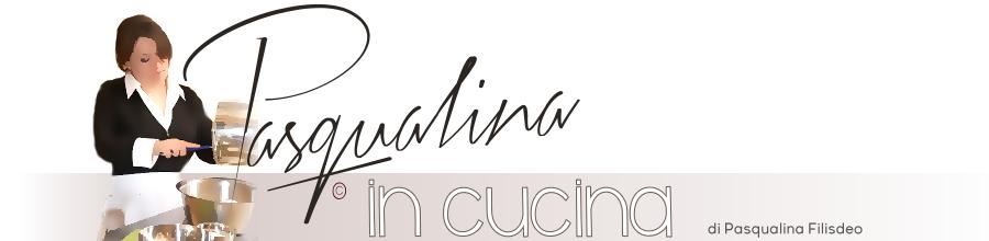 Pasqualina in Cucina