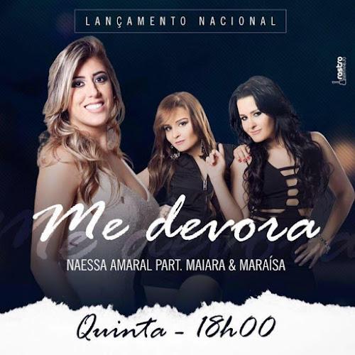 Naessa Amaral Part. Maiara & Maraísa - Me Devora (2016)