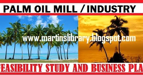 Oil palm plantation and mill business plan