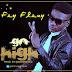 MUSIC: Fey Flexy [@FeyFlexyEmeka] - Go High Prod by @SomikMusic