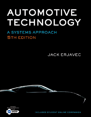 Automotive Technology: A Systems Approach, 5th Edition By Jack Erjavec ...