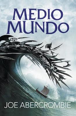 LIBRO - Medio mundo   Serie: El Mar Quebrado 2  Joe Abercrombie (Fantascy - 17 Septiembre 2015)  NOVELA FANTASIA | Edición papel & ebook kindle  Comprar en Amazon España