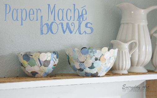 Everyday art paper mache bowls for Paper mache art and craft