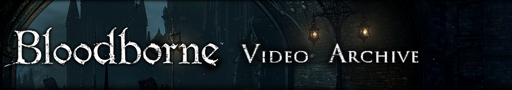 Bloodborne Video Archive