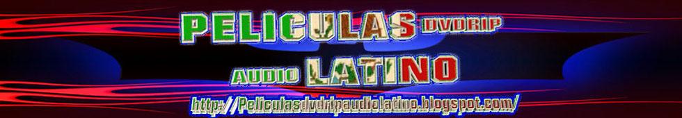 PELICULAS DVDRIP LATINO