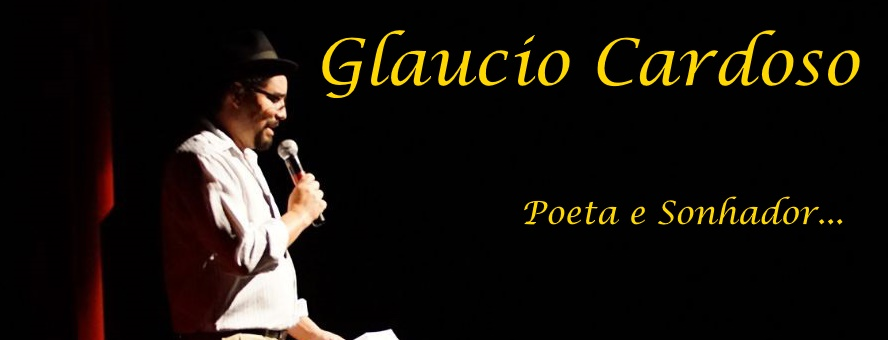 Glaucio Cardoso - Poeta e sonhador