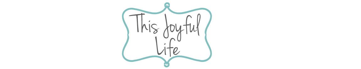 this joyful life