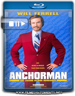 O Âncora: A Lenda de Ron Burgundy Torrent - BluRay Rip 720p Dublado