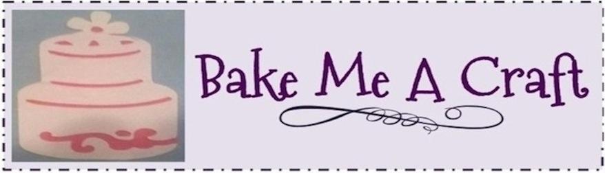 Bake Me A Craft