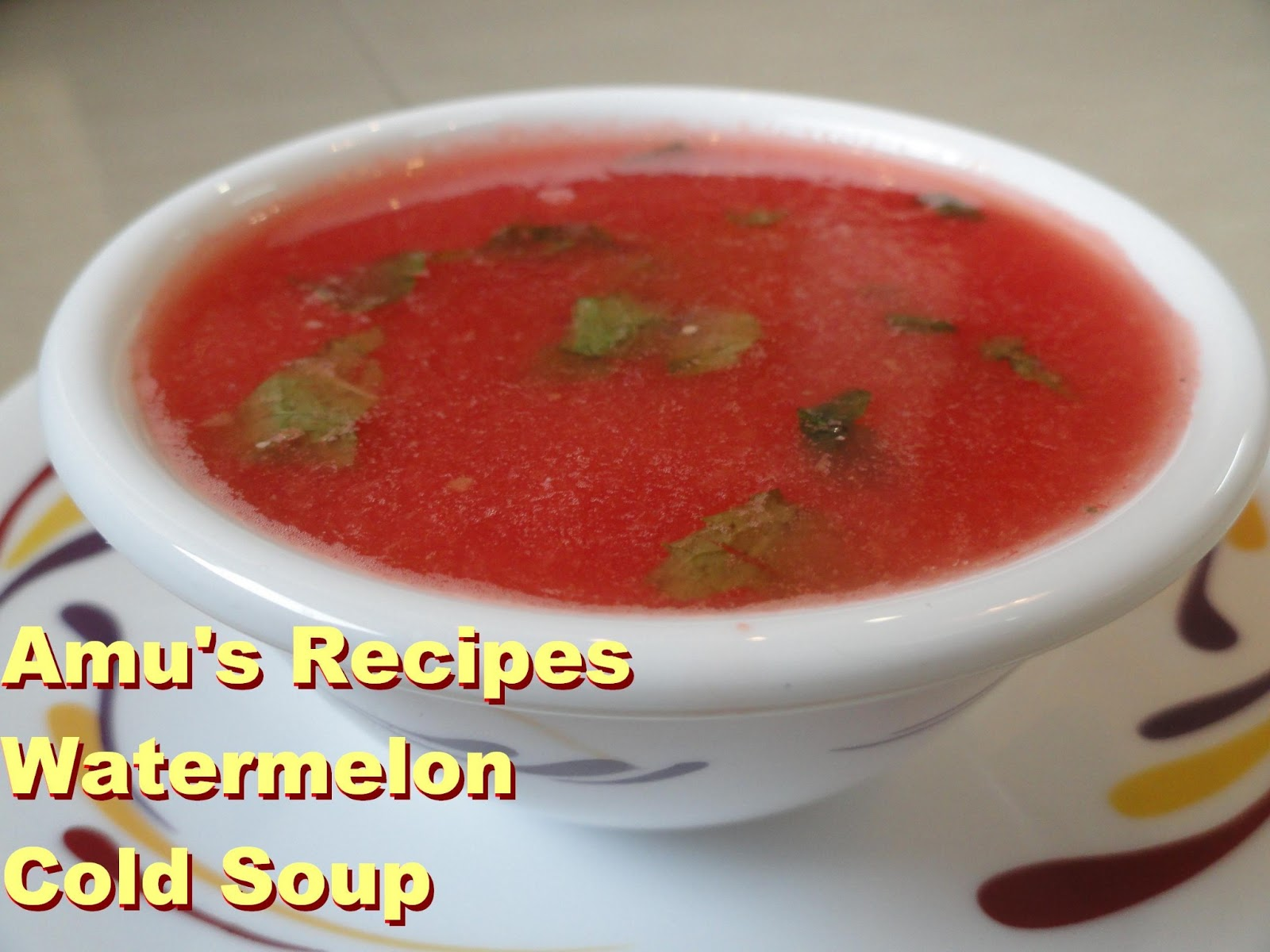 Watermelon Cold Soup is a quick ten minute recipe. This can be served ...