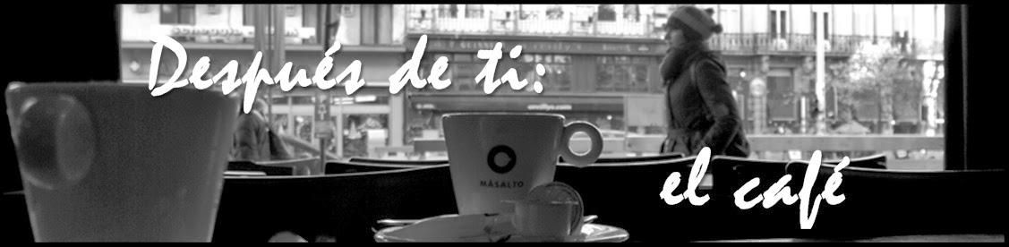 DESPUÉS DE TI: EL CAFÉ