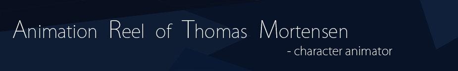Showreel of Thomas Mortensen