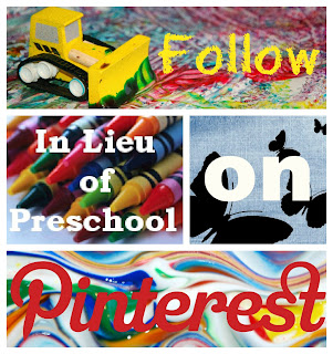 Follow In Lieu of Preschool on Pinterest