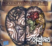 2004 - Rocanroles sin destino - Callejeros. Este disco editado en el 2004, . callejeros rocanroles front