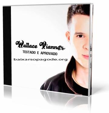 CD Wallace Vianna - Testado e Aprovado (2011)