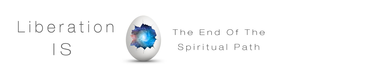 Liberation IS - The End of the Spiritual Path