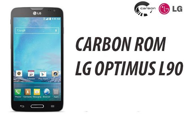 Carbon Rom on LG Optimus L90 D405 d410 d415