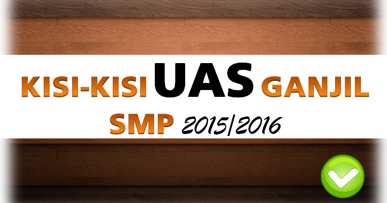 Kisi Kisi Ujian Akhir Semester 1 Ips Smp T A 2015 2016 Se Diy Kelas 7 8 9