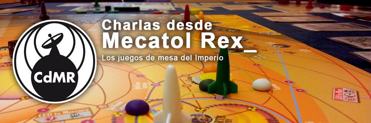 Charlas desde Mecatol Rex
