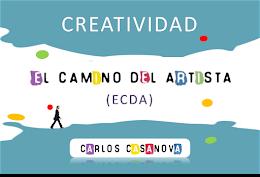 Creatividad, ECDA: El Camino Del Artista. Con Carlos Casanova, sábado 7 nov, 16h. Sala 1
