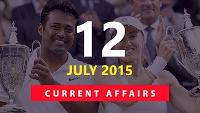 Current Affairs 12 July 2015