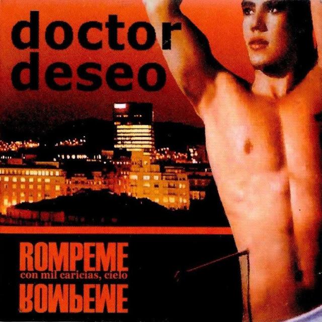 DOCTOR DESEO - Rómpeme con mil caricias, cielo