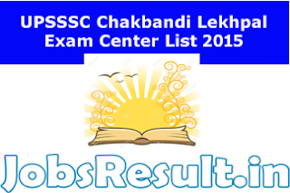 UPSSSC Chakbandi Lekhpal Exam Center List 2015