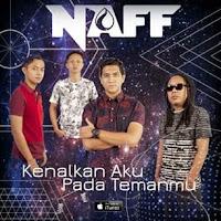 Naff – Kenalkan Aku Pada Temanmu