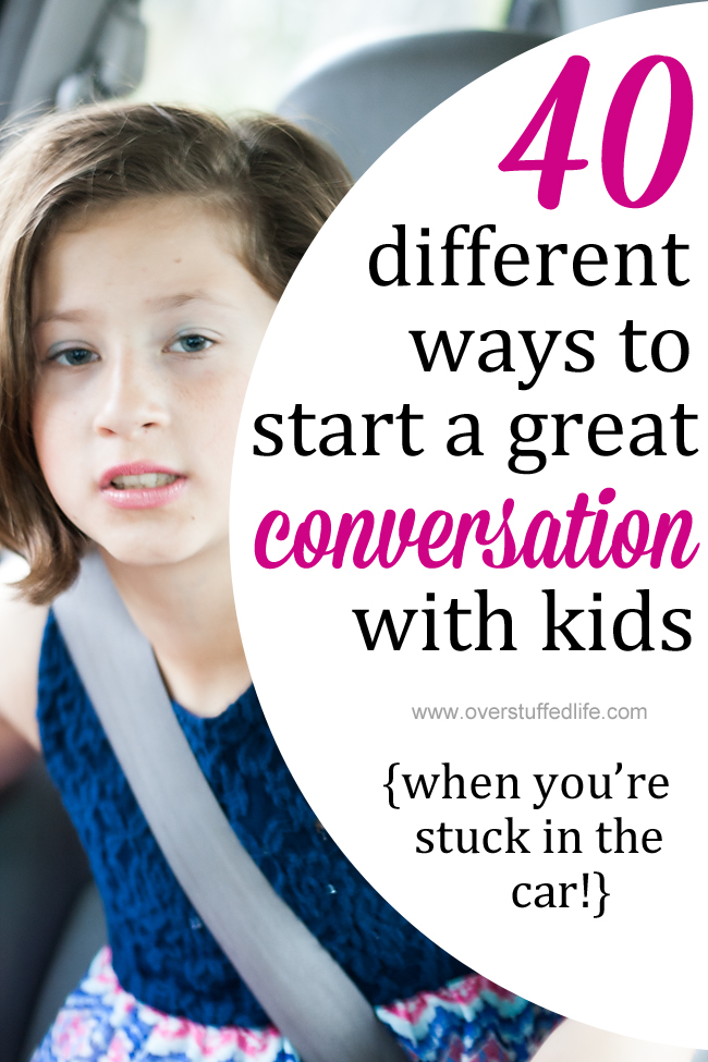 When you're in the car with your kids, you have a captive audience. Make the most of it with these 40 conversation starters! #overstuffedlife