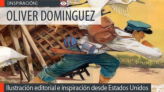 Ilustración editorial e inspiración de OLIVER DOMINGUEZ