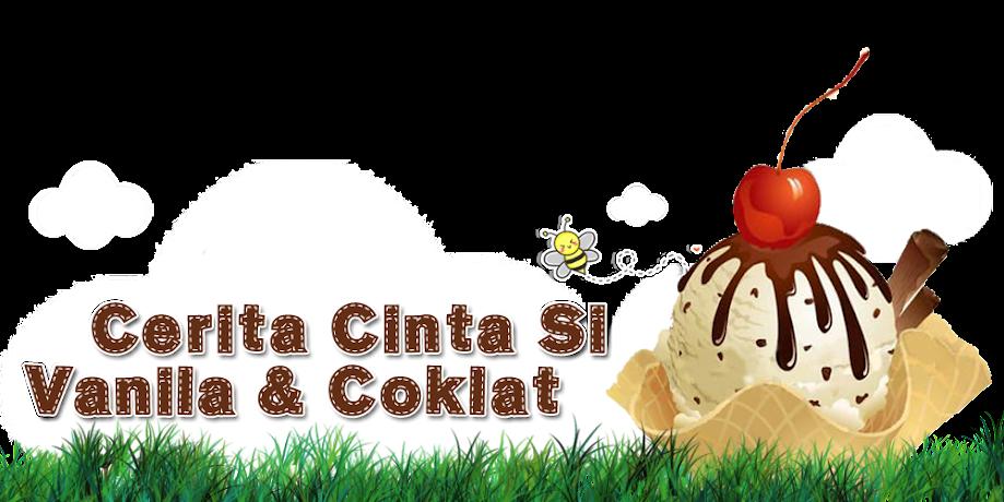Cerita Cinta Si Vanilla & Coklat