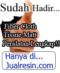 Ready : tissuematt, fibercloth,peralatan pendukung