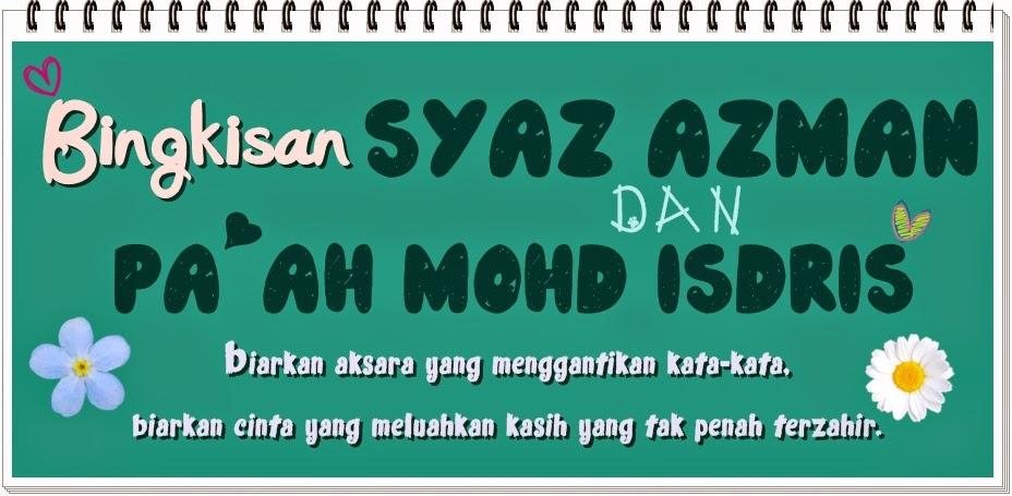 Bingkisan Syaz Azman dan Pa'ah Mohd Isdris