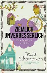 http://www.amazon.de/Ziemlich-unverbesserlich-Familienkom%C3%B6die-Frauke-Scheunemann-ebook/dp/B00QPH1E52/ref=sr_1_1?s=books&ie=UTF8&qid=1426166749&sr=1-1&keywords=frauke+scheunemann